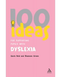 100 Ideas for Supporting Pupils with Dyslexia