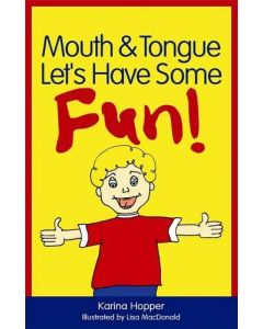 Mouth & Tongue Let's Have Some Fun