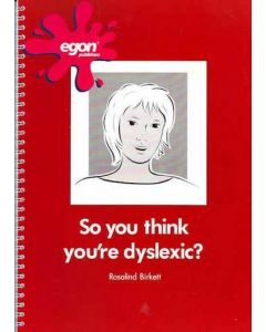So You Think You're Dyslexic?