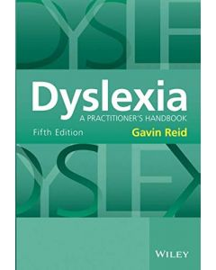 Dyslexia: A Practitioner's Handbook (Fifth Edition)