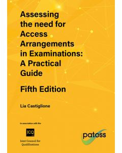 Assessing the Need for Access Arrangements in Examinations: A Practical Guide, 5th Edition