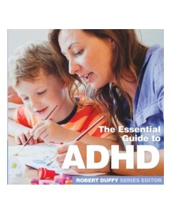 ADHD : The Essential Guide
