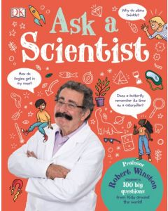 Ask A Scientist : Professor Robert Winston Answers 100 Big Questions from Kids Around the World!