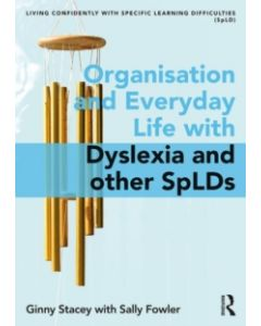 Organisation and Everyday Life with Dyslexia and other SpLDs