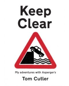 Keep Clear : my adventures with Asperger's
