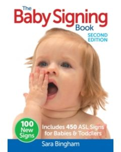 Baby Signing Book: Includes 450 ASL Signs For Babies & Toddlers
