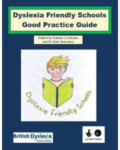 Dyslexia Friendly Schools Good Practice Guide