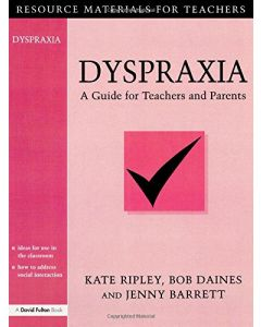 Dyspraxia - A Guide For Teachers And Parents