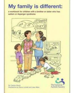 My Family is Different: A Workbook for Children with a Brother or Sister Who Has Autism or Asperger Syndrome