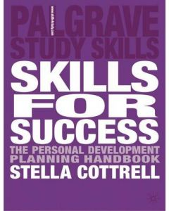 Skills for Success: The Personal Development Planning Handbook (Palgrave Study Guides)