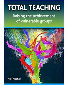 Total Teaching - Raising the achievement of vulnerable groups