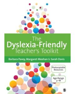 The Dyslexia-Friendly Teacher's Toolkit: Strategies for Teaching Students 3-18
